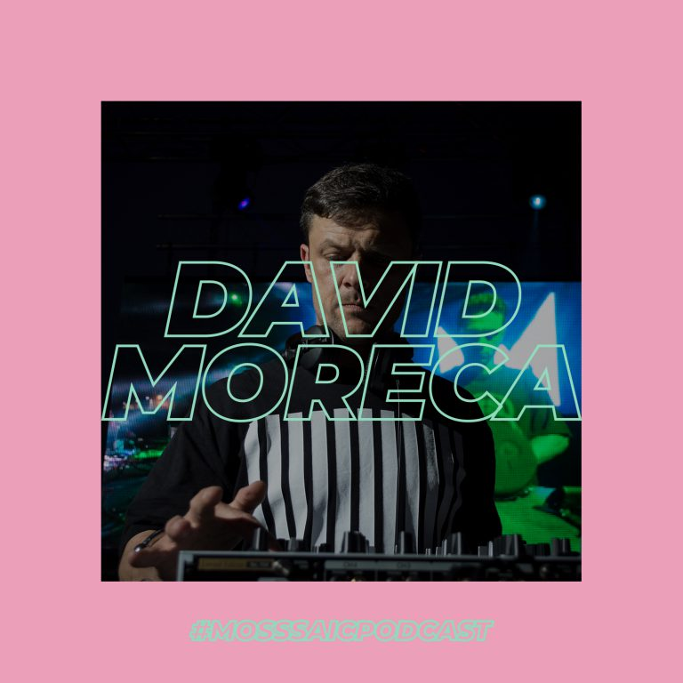 #06 David Moreca x Mosssaic – Podcast