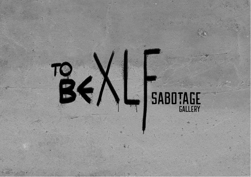 TO BE XLF en Sabotage Gallery
